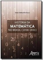 Ficha técnica e caractérísticas do produto Historia da Matematica no Brasil (1938-1943) - Appris