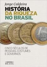 Ficha técnica e caractérísticas do produto História da Riqueza no Brasil - Jorge Caldeira