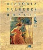 Ficha técnica e caractérísticas do produto Historia das Mulheres no Brasil