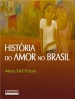 Ficha técnica e caractérísticas do produto Historia do Amor no Brasil - Contexto - 1