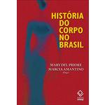 Ficha técnica e caractérísticas do produto Historia do Corpo no Brasil