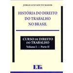 Ficha técnica e caractérísticas do produto Historia do Direito do Trabalho no Brasil - Ltr
