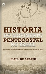 Ficha técnica e caractérísticas do produto História do Movimento Pentecostal no Brasil