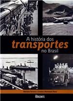 Ficha técnica e caractérísticas do produto Historia dos Transportes no Brasil, a - Horizonte