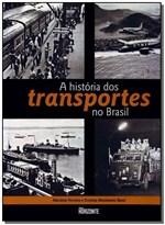 Ficha técnica e caractérísticas do produto História dos Transportes no Brasil, a - Horizonte