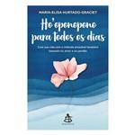 Ho'oponopono para Todos os Dias - Cure Sua Vida com o Método Ancestral Havaiano Baseado no Amor e no Perdão. - 1ª Ed.