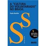 Ficha técnica e caractérísticas do produto Livro - a Cultura do Voluntarido no Brasil