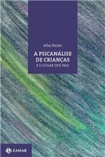 Ficha técnica e caractérísticas do produto A Psicanálise de Crianças e o Lugar dos Pais - Zahar
