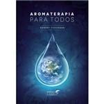 Livro Aromaterapia para Todos - Robert Tisserand