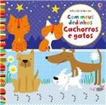 Ficha técnica e caractérísticas do produto Livro - Cachorros e Gatos : com Meus Dedinhos