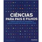 Ficha técnica e caractérísticas do produto Livro - Ciências para Pais e Filhos