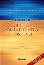 Ficha técnica e caractérísticas do produto Livro - Curso de Direito Administrativo Positivo