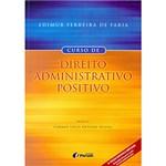 Ficha técnica e caractérísticas do produto Livro - Curso Direito Administrativo Positivo
