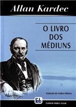 Ficha técnica e caractérísticas do produto Livro dos Médiuns, o - (0531) - Feb
