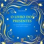 Ficha técnica e caractérísticas do produto Livro dos Presentes, o - Jardim dos Livros - 952753