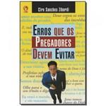 Ficha técnica e caractérísticas do produto Livro - Erros que os Pregadores Devem Evitar - Cpad