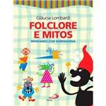 Ficha técnica e caractérísticas do produto Livro - Folclore e Mitos - Brincando com Dobraduras