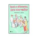 Ficha técnica e caractérísticas do produto Livro - Iguais e Diferentes para Viver Melhor