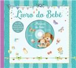 Ficha técnica e caractérísticas do produto Livro - Livro do Bebê com CD