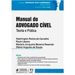 Livro - Manual do Advogado Cível: Teoria e Prática