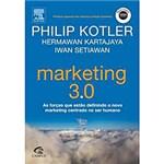 Ficha técnica e caractérísticas do produto Livro - Marketing 3.0 : as Forças que Estão Definindo o Novo Marketing Centrado no Ser Humano