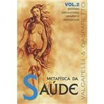 Ficha técnica e caractérísticas do produto Livro - Metafisica da Saude, V.2
