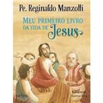Ficha técnica e caractérísticas do produto Livro - Meu Primeiro Livro da Vida de Jesus