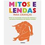 Ficha técnica e caractérísticas do produto Livro - Mitos e Lendas para Crianças
