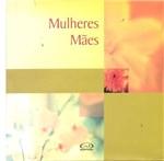 Ficha técnica e caractérísticas do produto Livro - Mulheres Mães