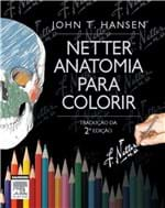 Ficha técnica e caractérísticas do produto Livro - Netter Anatomia para Colorir - Hansen