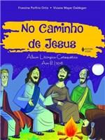 Ficha técnica e caractérísticas do produto Livro - no Caminho de Jesus