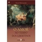 Ficha técnica e caractérísticas do produto Livro - o Amor no Tempo dos Libertinos
