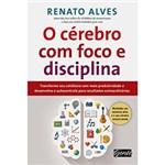 Ficha técnica e caractérísticas do produto Livro - o Cérebro com Foco e Disciplina