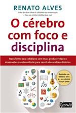 Ficha técnica e caractérísticas do produto Cérebro com Foco e Disciplina, o - Gente