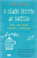 Ficha técnica e caractérísticas do produto Livro - o Código Secreto do Sucesso