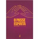 Ficha técnica e caractérísticas do produto Livro - o Passe Espírita