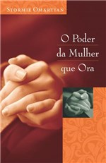 Ficha técnica e caractérísticas do produto Livro - Poder da Mulher que Ora, o - Editora