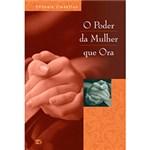 Ficha técnica e caractérísticas do produto Livro - o Poder da Mulher que Ora