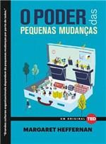Ficha técnica e caractérísticas do produto Livro - o Poder das Pequenas Mudanças