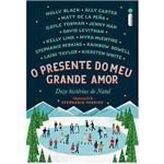 Livro - o Presente do Meu Grande Amor: Doze Histórias de Natal
