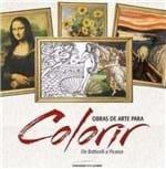 Ficha técnica e caractérísticas do produto Livro para Colorir - Obras de Arte