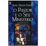 Ficha técnica e caractérísticas do produto Livro - Pastor e o Seu Ministerio, o