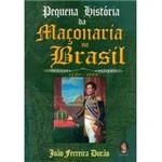 Ficha técnica e caractérísticas do produto Livro - Pequena História da Maçonaria no Brasil