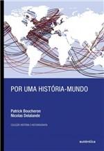 Ficha técnica e caractérísticas do produto Livro - por uma História-mundo
