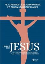 Ficha técnica e caractérísticas do produto Livro - Quem é Esse Jesus
