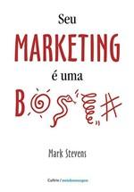 Ficha técnica e caractérísticas do produto Livro - Seu Marketing é uma B....