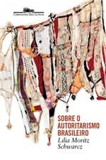 Livro - Sobre o Autoritarismo Brasileiro