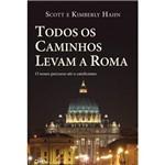 Livro - Todos os Caminhos Levam a Roma: o Nosso Percurso Até o Catolicismo