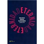 Ficha técnica e caractérísticas do produto Livro - uma Breve História da Eternidade