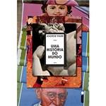 Ficha técnica e caractérísticas do produto Livro - uma História do Mundo
